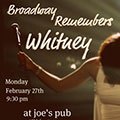 Broadway Remembers Whitney