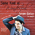 Jason Gotay - Some Kind of Wonderful
