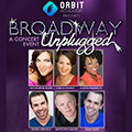 Broadway Unplugged - Orbit Arts Academy